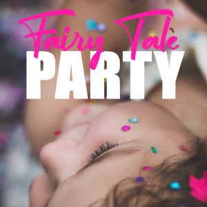 Planning an Epic Fairy Tale Party for Kids