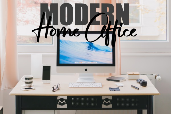 Essentials For A Modern Home Office