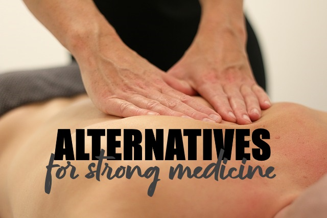 Alternatives To Strong Medication