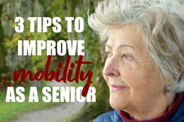 Tips to Improve Your Mobility as a Senior