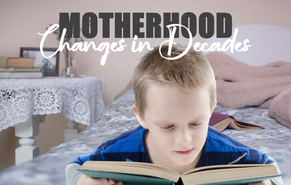 Motherhood Changed In the Past Few Decades