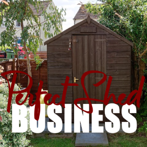 How to Have the Perfect Shed Business