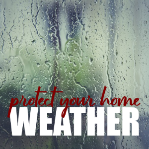 Important Ways To Protect Your Home From The Weather