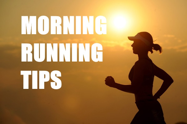 Tips To Remember For Your Morning Run