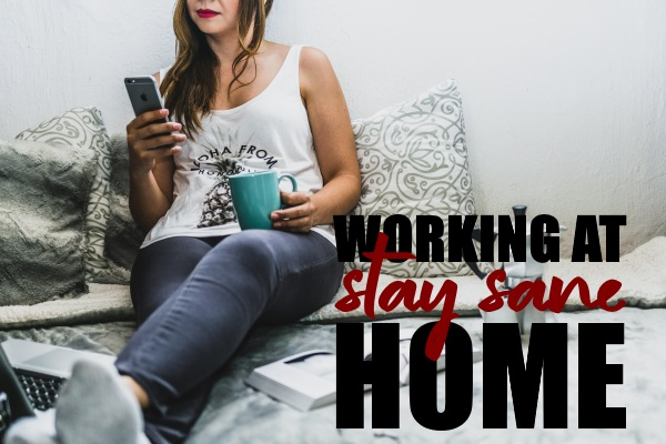 Stay Sane When You Work From Home