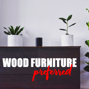 Reasons Why Wood Furniture is Being Preferred by Many