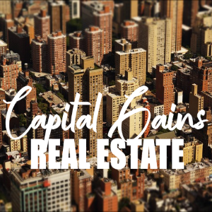 Understanding Capital Gains and Real Estate