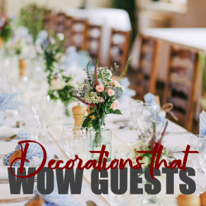 DIY WEDDING DECORATIONS TO WOW YOUR GUESTS