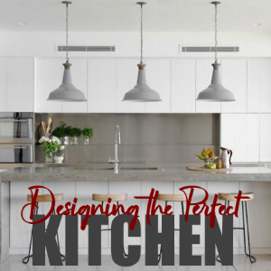 Design Tips: Designing the Perfect Kitchen