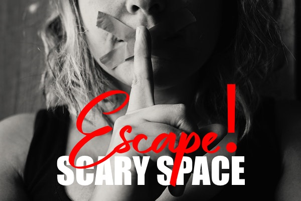 Escape Your Scary Place