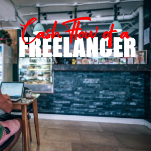 Ways to Keep a Positive Cash Flow as a Freelancer