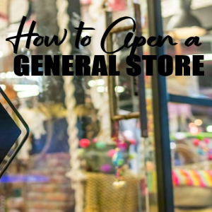 How to Start an Old-Fashioned General Store