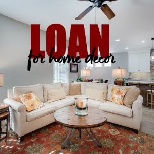 Steps to Obtain a Personal Loan for Home Décor