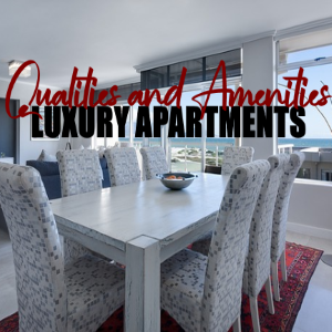 Top Qualities and Amenities of Luxury Apartments