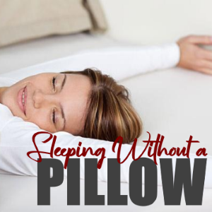 9 Benefits of Sleeping Without a Pillow
