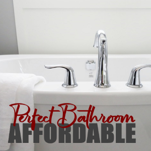 How to Perfect Your Bathroom in an Affordable Way