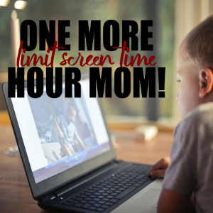 One More Hour Mom- 5 Actionable Tips to Limit Your Childrens Screen Time