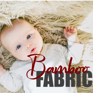 The Benefits of Bamboo Fabric for Babies