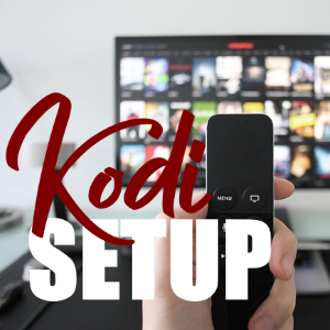 Some Basics to Know about Kodi Setup for Unlimited Content Access