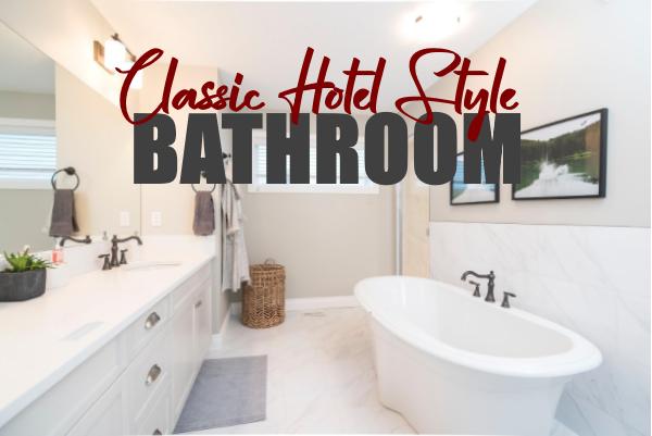 Affordable Classic Hotel Style Bathroom Ideas