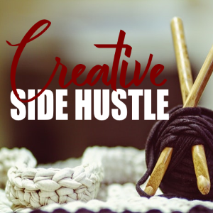 How Your Creative Side Hustle Can Open Doors For You