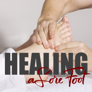 Can't Shake It Off? Healing A Sore Foot