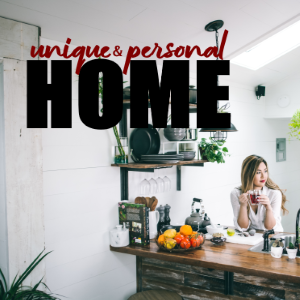 5 Fabulous Ways To Make Your Home Unique and Personal to You