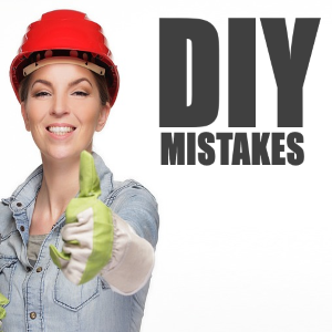 Beware These Amateur Mistakes With Your Home DIY