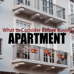 Things To Consider Before Buying An Apartment