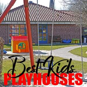 How To Find The Best Kids' Playhouses