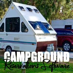 Stay At Campgrounds That Use Campground Reservation Software