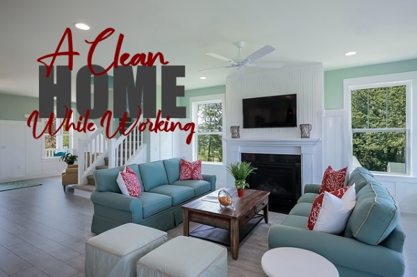 Keep Your Home Clean While You're Busy Working