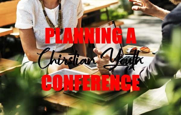 Planning a Christian Youth Conference