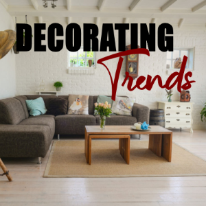 Hottest Interior Decorating Trends