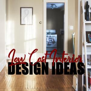 Low Cost Interior Design Ideas