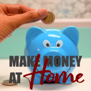 How to Make Money without Leaving Your Home