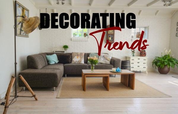 Hottest Interior Decorating Trends