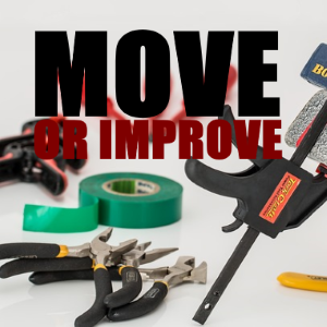 Should you move or improve?