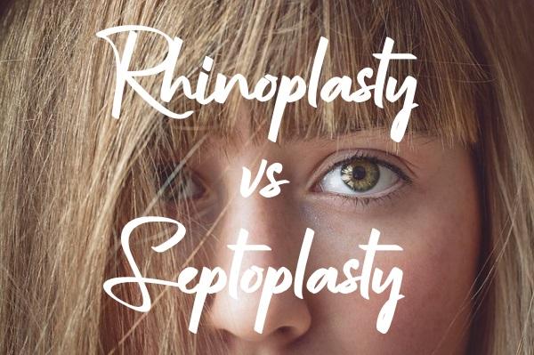 Rhinoplasty vs. Septoplasty