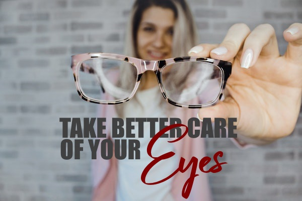 Take Better Care of Your Eyes