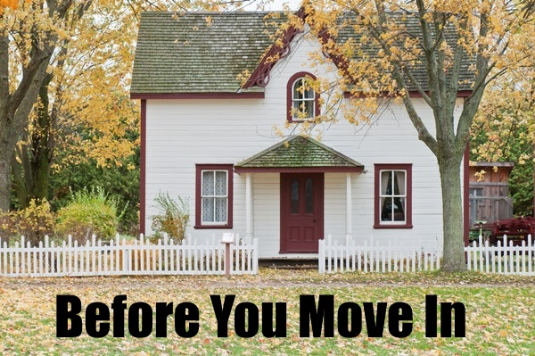 What To Do Before You Move In