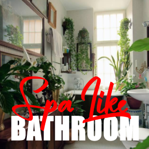 Turn Your Bathroom into a Spa-Like Sanctuary