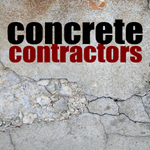 Choosing the Best Concrete Contractors for Your Home