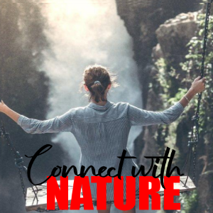 5 Simple Ways to Connect with Nature in Your Everyday Life