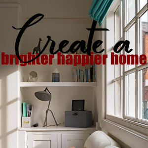 Ideas To Create A Brighter, Happier Home