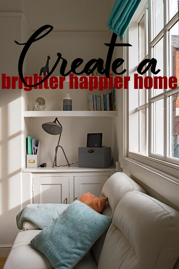 Create A Brighter, Happier Home