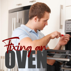 How to Fix an Oven: The Top Repair Tips and Tricks