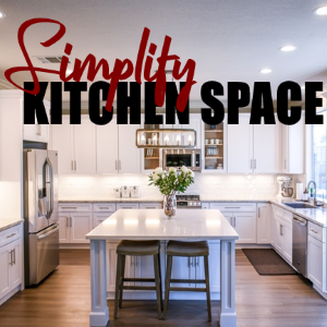 3 Ways To Simplify Any Kitchen Space