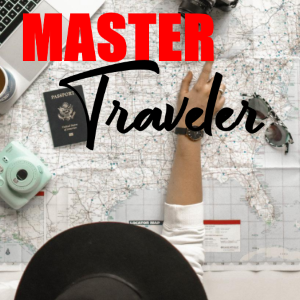 Become a Master Traveler on a Budget