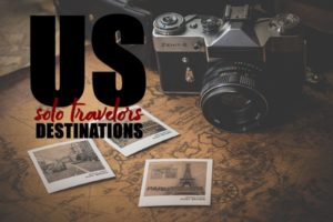 Destinations for Solo Travelers in the US